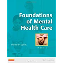 Foundations of Mental Health Care, 5e by Morrison-Valfre, Michelle 5th (fifth) edition (2012) Paperback