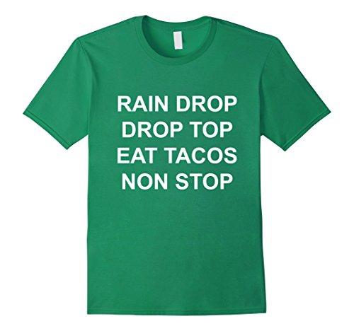 Men's Rain drop, drop top, eat tacos, non stop Medium Kelly Green