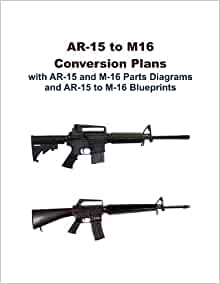 ar 15 to m16 conversion plans with ar 15 and m 16 parts. Black Bedroom Furniture Sets. Home Design Ideas