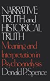 Narrative Truths and Historical Truths, Donald P. Spence, 0393302075