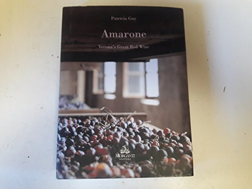 Amarone: Verona's Great Red Wine (Wine Red Amarone)
