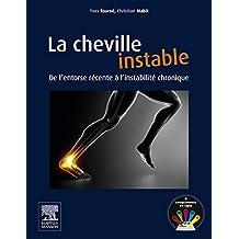 La cheville instable: De l'entorse récente à l'instabilité chronique (French Edition)