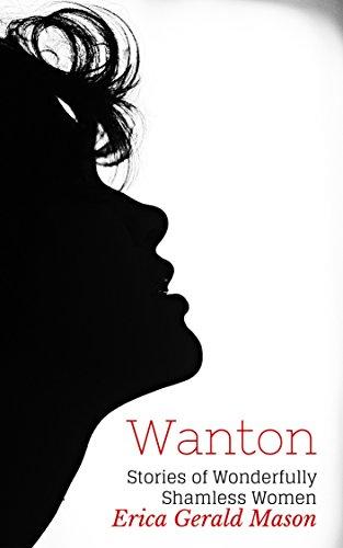 Wanton: Stories of Wonderfully Shameless Women