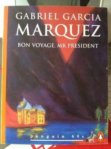 Bon Voyage Mr. President and Other Stories, Marquez, Gabriel Garcia