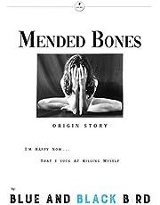 Mended Bones: Origin Story