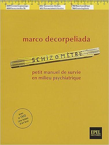 Livres gratuits Schizomètre : Petit manuel de survie en milieu psychiatrique (1DVD) pdf ebook
