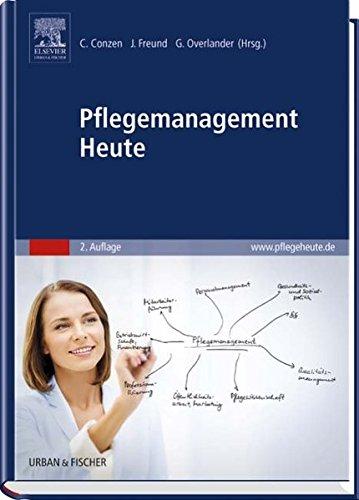 Pflegemanagement Heute Gebundenes Buch – 11. Juli 2016 Christel Conzen Jutta Freund Gabriele Overlander 3437278517