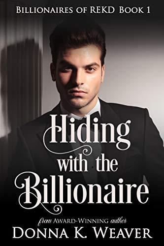 Emerald Base - Hiding with the Billionaire (Billionaires of REKD Book 1)
