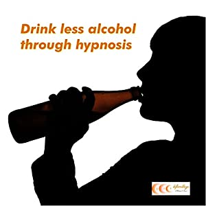 Drink less alcohol through hypnosis Audiobook