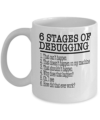 Computer Programmer Coffee Mug - 6 Stage of Debugging - Tech...