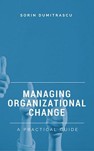 Managing Organizational Change: A Practical Guide