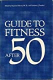 Guide to Fitness after Fifty, Harris, R. and Frankel, L. J., 0306309955