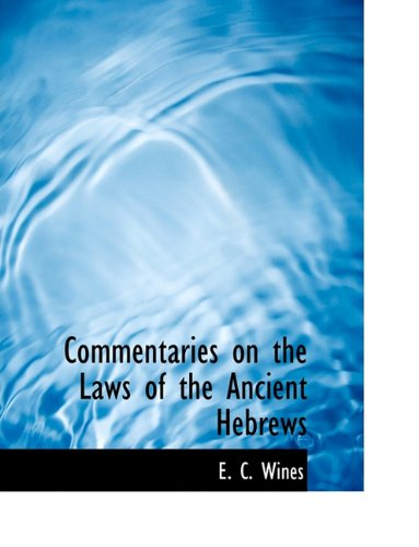 Commentaries on the Laws of the Ancient Hebrews