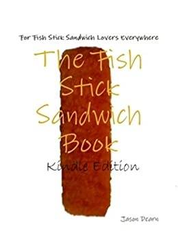 The fish stick sandwich book kindle edition by jason for Fish stick sandwich