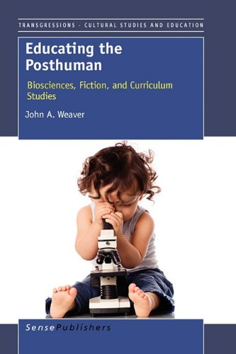 Educating the Posthuman (Transgressions: Cultural Studies and Education)