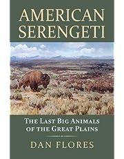 American Serengeti The Last Big Animals of the Great Plains