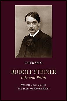 Rudolf Steiner, Life and Work: The Years of World War I: 4