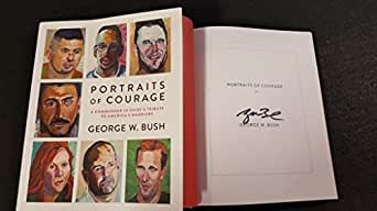 George W Bush US President Signed Autographed book Portraits of Courage