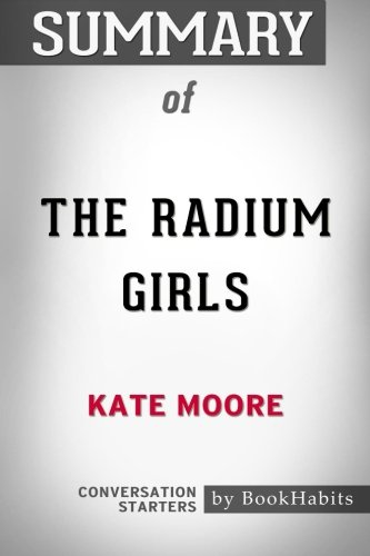 Summary of The Radium Girls by Kate Moore | Conversation Starters pdf epub download ebook
