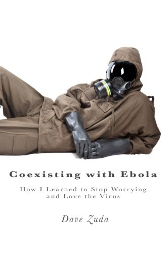 Coexisting with Ebola: How I Learned to Stop Worrying and Love the Virus