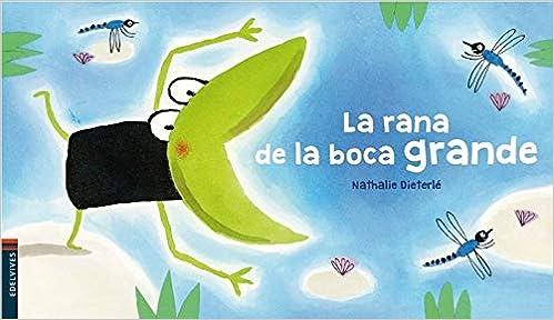 La rana de la boca grande (Luciérnaga): Amazon.es: Nathalie Dieterlé, Edelvives: Libros