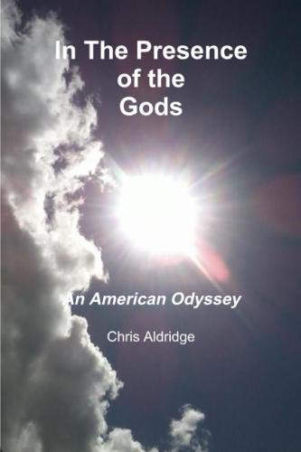 In The Presence of the Gods: An American Odyssey
