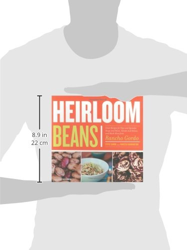 Heirloom Beans Great Recipes For Dips And Spreads Soups And Stews