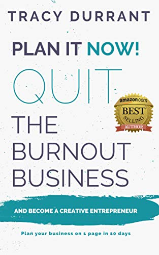Plan it Now! Quit the Burnout Business and Become a Creative Entrepreneur: Plan your Creative Business on 1 Page in 10 days (Writing A Mission Statement For A Small Business)