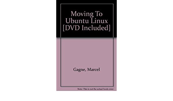 moving to ubuntu linux gagn marcel
