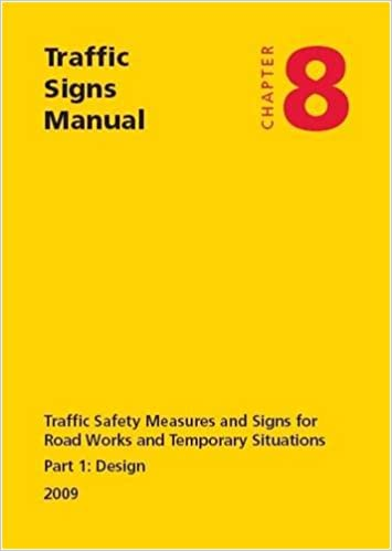 Traffic signs manual: Chapter 8: Traffic safety measures and signs