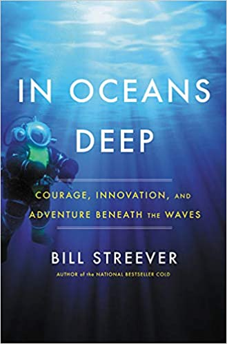 In Oceans Deep: Courage, Innovation, and Adventure Beneath the Waves:  Streever, Bill: 9780316551311: Amazon.com: Books