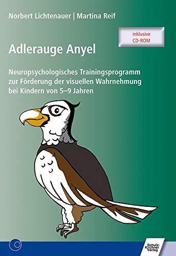 Adlerauge Anyel: Neuropsychologisches Trainingsprogramm zur Förderung der visuellen Wahrnehmung bei Kindern von 5-9 Jahren