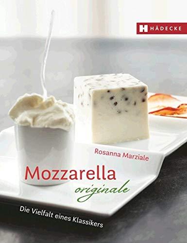 Mozzarella originale: Die Vielfalt eines Klassikers