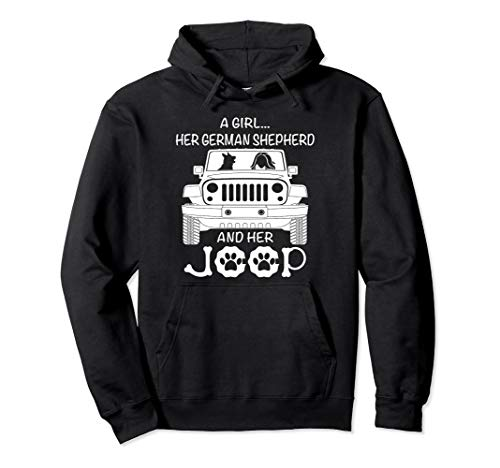 A Girl Her German Shepherd Dog And Her Jeep Hoodie Cool Gift