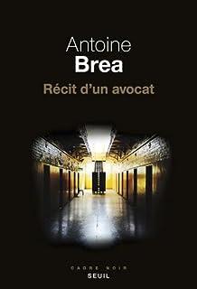 Récit d'un avocat, Brea, Antoine