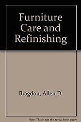 Furniture care & refinishing (Petersen home repair and maintenance guides)