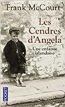 Les cendres d'Angela : Une enfance irlandaise par McCourt