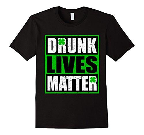 Men's Vintage Drunk Lives Matter - Saint Patrick's Day T-Shirt XL Black