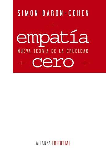 Descargar Libro Empatía Cero: Nueva Teoría De La Crueldad Simon Baron-cohen
