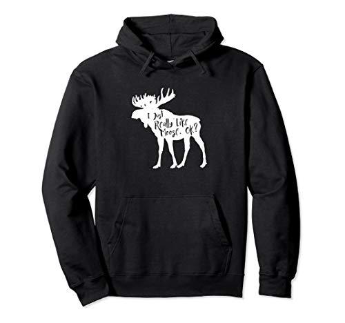 I Just Really Like Moose OK Hoodie 10002