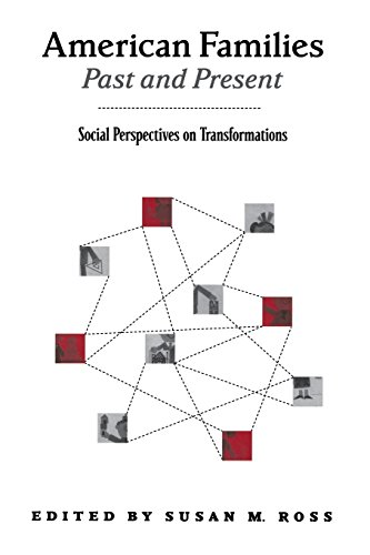 American Families Past and Present: Social Perspectives on Transformations