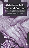 Alzheimer Talk, Text and Context: Enhancing Communication
