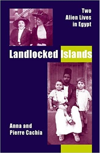 Landlocked Islands: Two Alien Lives in Egypt 1st Edition by Cachia, Anna & Pierre (2000)