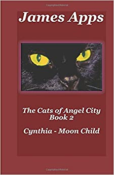 The Cats of Angel City: Cynthia - Moon Child: Volume 2