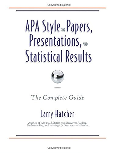 APA Style for Papers, Presentations, and Statistical Results: The Complete Guide