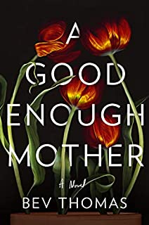 Book Cover: A Good Enough Mother: A Novel