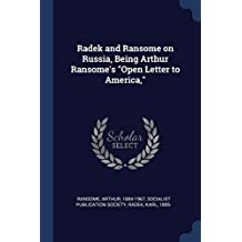 "Radek and Ransome on Russia, Being Arthur Ransome's ""Open Letter to America,"""
