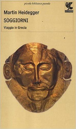 Soggiorni. Viaggio in Grecia: Amazon.de: Martin Heidegger, A ...