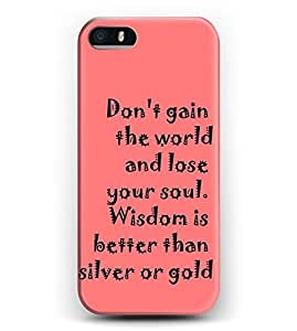 Case for iphone 5c Bible Verses -- Don'T Gain The World And Lose Your Soul. Wisdom Is Better Than Silver Or Gold