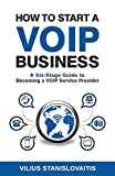 How to Start a VoIP Business: A Six-Stage Guide